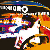 Hot Cars And Spent Contraceptives von Turbonegro