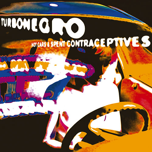 Hot Cars And Spent Contraceptives de Turbonegro