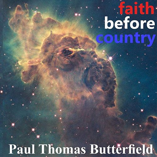 Faith Before Country by Paul Butterfield