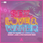 Sex, Love & Water (Sunnery James & Ryan Marciano Remix) de Armin Van Buuren