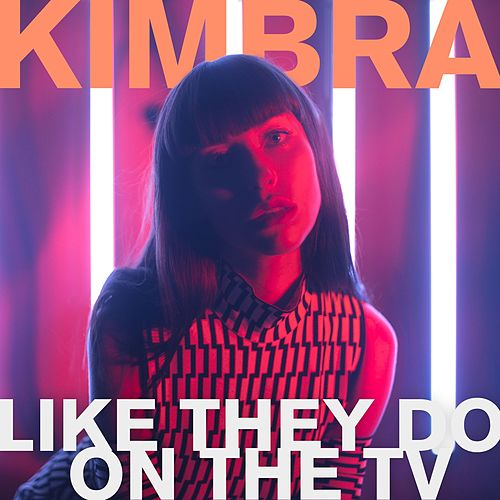 Like They Do On the TV by Kimbra