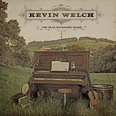 The Dead Reckoning Years by Kevin Welch