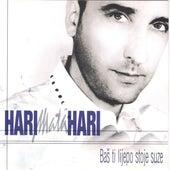 Bas Ti Lijepo Stoje Suze by Hari Mata Hari