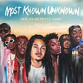 Most Known Unknown (Dolan Beats Classic) by Dolan Beats