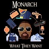 What They Want by Monarch