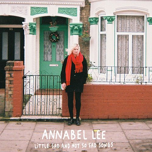 Little Sad and Not so Sad Songs by Annabel Lee