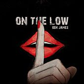 On the Low by Ben James