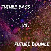 Future Bass Vs. Future Bounce by Various Artists