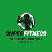 This One's For You (Workout Mix) von Super Fitness