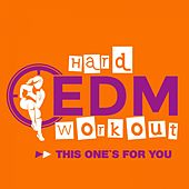 This One's For You by Hard EDM Workout