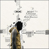 Body Language, Vol. 19 by Aero Manyelo by Various Artists