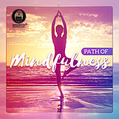 Path of Mindfulness (Meditative Journey, Yoga Mind, Inner Om, Spiritual Effects) de Meditation Mantras Guru