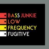 Low Frequency Fugitive von Bass Junkie