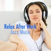 Relax After Work: Jazz Music de Various Artists