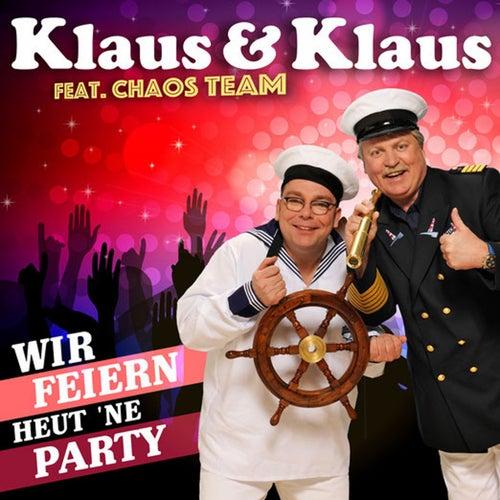 Wir feiern heut 'ne Party by Klaus & Klaus