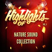 Highlights of Nature Sound Collection, Vol. 1 de Nature Sound Collection