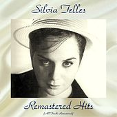 Remastered Hits (All Tracks Remastered) by Silvia Telles