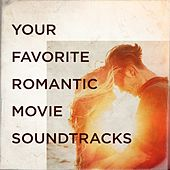 Your Favorite Romantic Movie Soundtracks de Various Artists