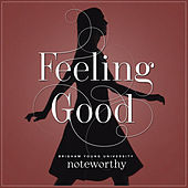 Feeling Good by BYU Noteworthy