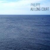 Au Long Court de Philippe