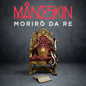 Morirò da re de Måneskin