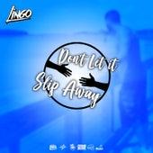 Don't Let It Slip Away de Lingo