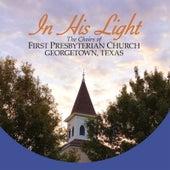 In His Light de The Choirs of First Presbyterian Church