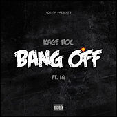 Bang Off (feat. LG) by Kage