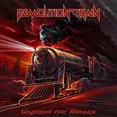 Unleash the Hordes by Demolition Train