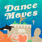 Dance Moves by Franc Moody