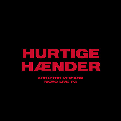 Hurtige Hænder (Acoustic Version - Moyo Live P3) by The Minds Of 99