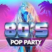 80's Pop Party by Various Artists
