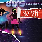 80's Electronic Mixtape di Various Artists