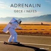 Gece by Adrenalin