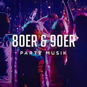 80ER & 90ER Party Musik by Various Artists