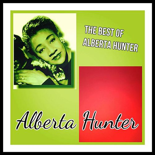 The Best of Alberta Hunter de Alberta Hunter