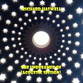 The Undreamed Of (Acoustic Session) by Richard Haswell
