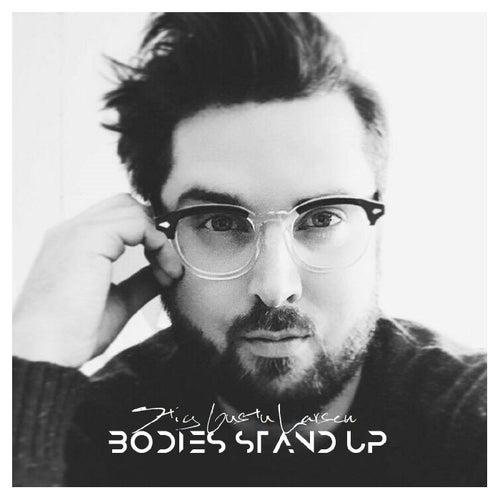 Bodies Stand Up by Stig Gustu Larsen