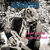 How Proud You Must Feel by Jack Green