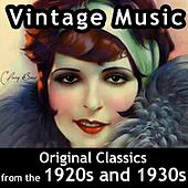 Vintage Music: Original Classics from the 1920s and 1930s by Various Artists
