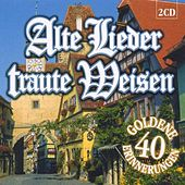 Alte Lieder traute Weisen by Various Artists