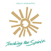 Touching The Spirit by Jolly Kunjappu