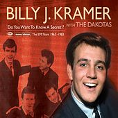 Do You Want To Know A Secret? (The EMI Recordings 1963-1983) by Billy J. Kramer