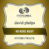 No More Night (Studio Track) by David Phelps