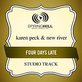 Four Days Late (Studio Track) by Karen Peck & New River
