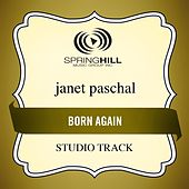 Born Again (Studio Track) by Janet Paschal