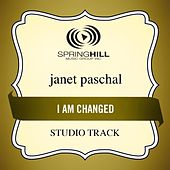 I Am Changed (Studio Track) by Janet Paschal