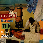 Let's Welcome the Circus People by Tobin Sprout