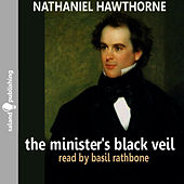 The Minister's Black Veil By Nathaniel Hawthorne by Basil Rathbone