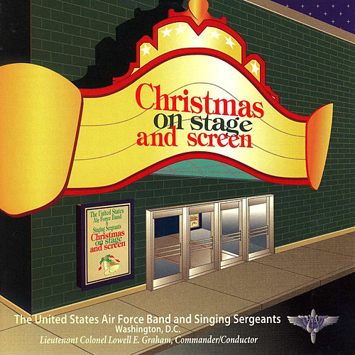Christmas on Stage and Screen by The Us Air Force Band And Singing Sergeants